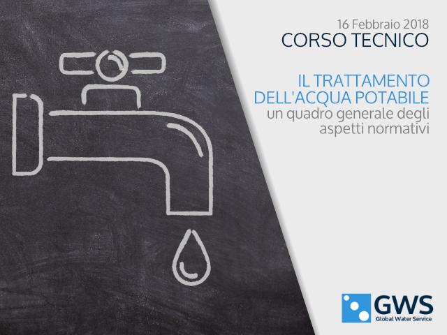 Corso tecnico: Il trattamento dell'acqua potabile, un quadro generale degli aspetti normativi